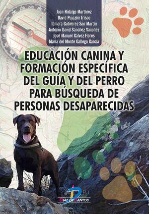 EDUCACION CANINA Y FORMACION ESPECIFICA DEL GUIA Y DEL PERRO PARA BUSQUEDA DE PERSONAS DESAPARECIDAS