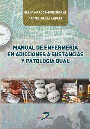 MANUAL DE ENFERMERIA EN ADICCIONES A SUSTANCIAS Y PATOLOGIA DUAL