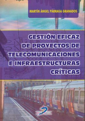 Gestión eficaz de proyectos de telecomunicaciones e infraestructuras críticas