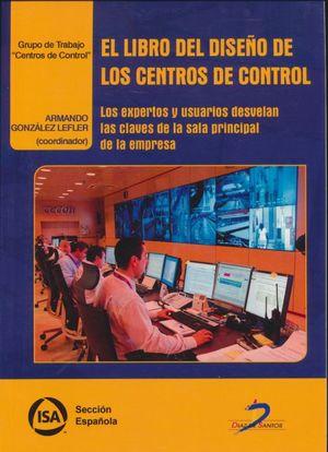 El libro del diseño de los centros de control. Los expertos y usuarios desvelan las claves de la sala principal de la empresa