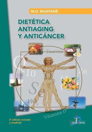 Dietética antiaging y anticáncer / 2 ed.