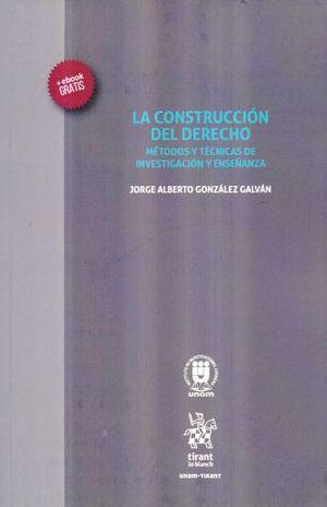 CONSTRUCCION DEL DERECHO, LA. METODOS Y TECNICAS DE INVESTIGACION Y ENSEÑANZA