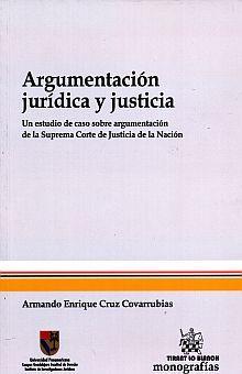ARGUMENTACION JURIDICA Y JUSTICIA. UN ESTUDIO DE CASO SOBRE ARGUMENTACION DE LA SUPREMA CORTE DE JUSTICIA DE LA NACION
