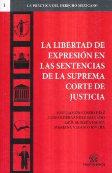 LIBERTAD DE EXPRESION EN LAS SENTENCIAS DE LA SUPREMA CORTE DE JUSTICIA, LA