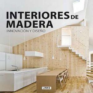 INTERIORES DE MADERA. INNOVACION Y DISEÑO / PD.