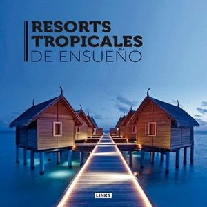 RESORTS TROPICALES DE ENSUEÑO / PD.