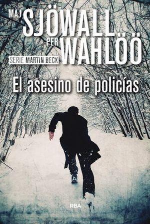 El Asesino de policías / Serie Martin Beck