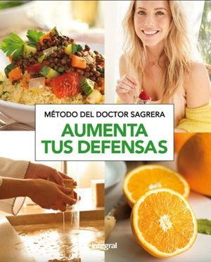 AUMENTA TUS DEFENSAS. METODO DEL DOCTOR SAGRERA