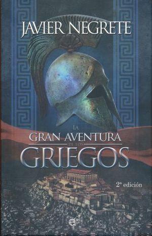 GRAN AVENTURA DE LOS GRIEGOS, LA / 2 ED. / PD.