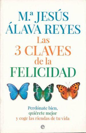 3 CLAVES DE LA FELICIDAD, LAS