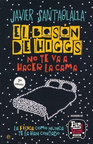 BOSON DE HIGGS, EL. NO TE VA A HACER LA CAMA