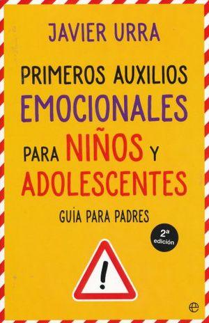 PRIMEROS AUXILIOS EMOCIONALES PARA NIÑOS Y ADOLESCENTES. GUIA PARA PADRES / 2 ED.