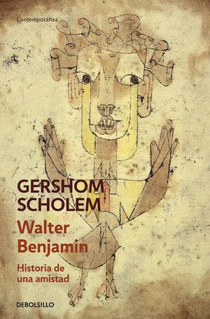 Walter Benjamin. Historia de una amistad