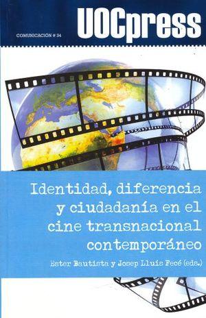 IDENTIDAD DIFERENCIA Y CIUDADANIA EN EL CINE TRANSNACIONAL CONTEMPORANEO