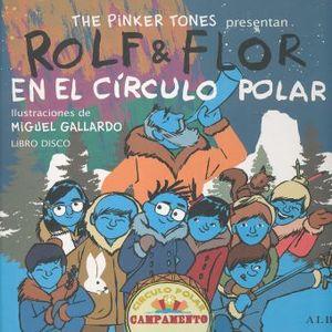 ROLF Y FLOR EN EL CIRCULO POLAR (INCLUYE CD) / PD.