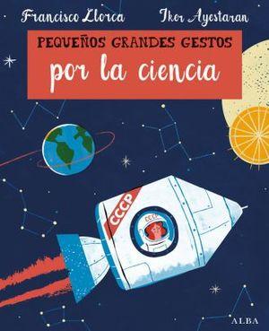 PEQUEÑOS GRANDES GESTOS POR LA CIENCIA / PD.