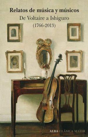 RELATOS DE MUSICA Y MUSICOS. DE VOLTAIRE A ISHIGURO (1766-2013) / PD.