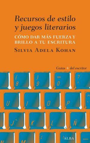 RECURSO DE ESTILO Y JUEGOS LITERARIOS. COMO DAR MAS FUERZA Y BRILLO A TU ESCRITURA
