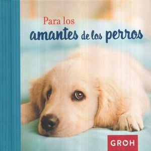 PARA LOS AMANTES DE LOS PERROS / PD.