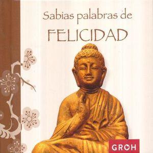 SABIAS PALABRAS DE FELICIDAD / PD.