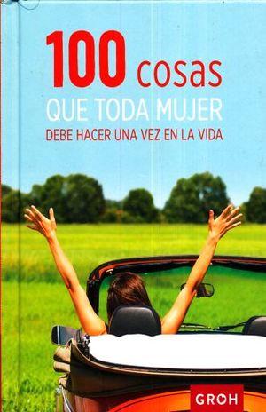 100 COSAS QUE TODA MUJER DEBE HACER UNA VEZ EN LA VIDA / PD.
