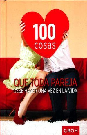 100 COSAS QUE TODA PAREJA DEBE HACER UNA VEZ EN LA VIDA / PD.