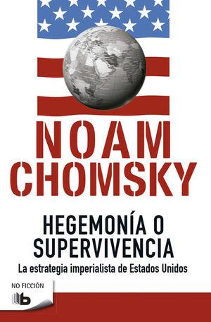 Hegemonía o supervivencia. La estrategia imperialista de Estados Unidos