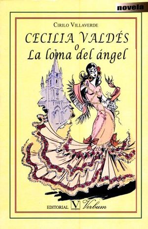 CECILIA VALDES O LA LOMA DEL ANGEL