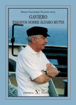 Gaviero. Ensayos sobre Álvaro Mutis