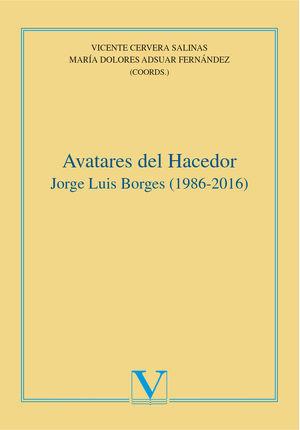 Avatares del hacedor. Jorge Luis Borges (1986-2016)