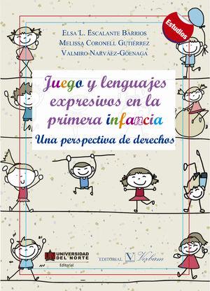 Juego y lenguaje expresivos en la primera infancia. Una perspectiva de derechos