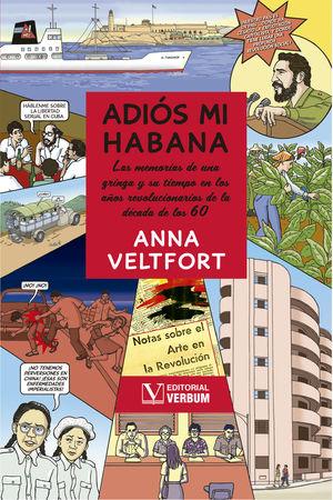 Adiós mi Habana. Las memorias de una gringa y su tiempo en los años revolucionarios de la década de los 60