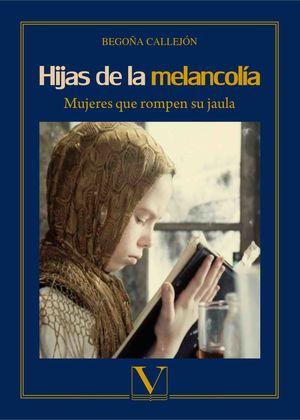 Hijas de la melancolía. Mujeres que rompen su jaula