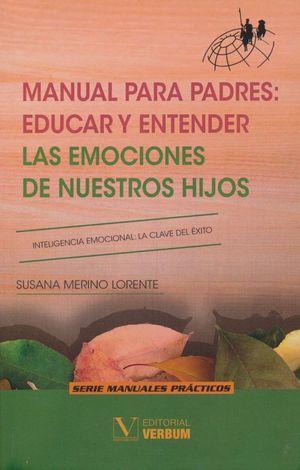 Manual para padres: educar y entender. Las emociones de nuestros hijos