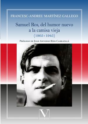 Samuel Ros, del humor nuevo a la camisa vieja (1905 - 1945)