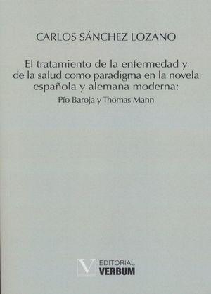 El tratamiento de la enfermedad y de la salud como paradigma en la novela española y alemana moderna: Pío Baroja y Thomas Mann