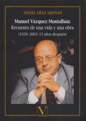 Manuel Vázquez Montalbán: Recuento de una vida y una obra (1939 2003: 15 años después)