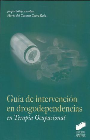 GUIA DE INTERVENCION EN DROGODEPENDIENTES EN TERAPIA OCUPACIONAL