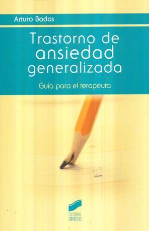 TRASTORNO DE ANSIEDAD GENERALIZADA. GUIA PARA EL TERAPEUTA