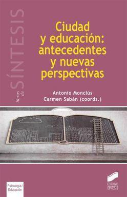 CIUDAD Y EDUCACION. ANTECEDENTES Y NUEVAS PERSPECTIVAS
