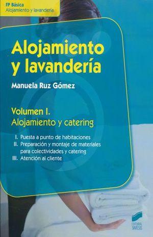 ALOJAMIENTO Y LAVANDERIA. ALOJAMIENTO Y CATERING / VOL. I