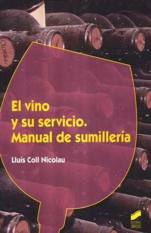 VINO Y SU SERVICIO, EL. MANUAL DE SUMILLERIA