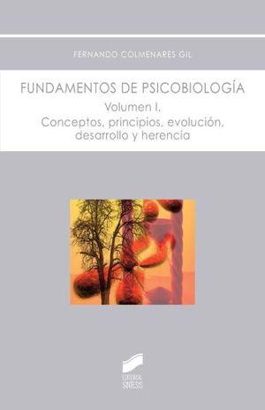 FUNDAMENTOS DE PSICOBIOLOGIA. CONCEPTOS PRINCIPIOS EVOLUCION DESARROLLO Y HERENCIA / COL. I