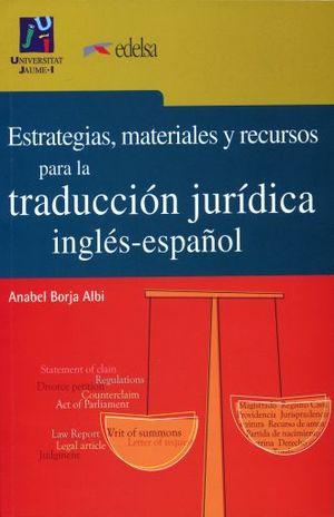 ESTRATEGIAS MATERIALES Y RECURSOS PARA LA TRADUCCION JURIDICA INGLES - ESPAÑOL