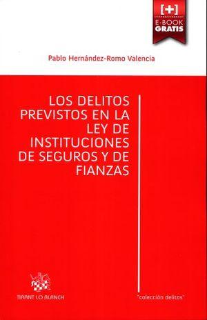 DELITOS PREVISTOS EN LA LEY DE INSTITUCIONES DE SEGUROS Y DE FIANZAS, LOS
