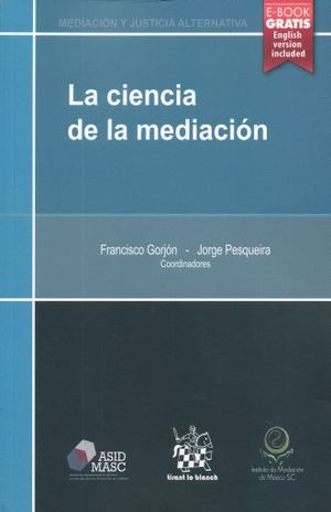 CIENCIA DE LA MEDIACION, LA (INCLUYE E-BOOK ENGLISH VERSION)