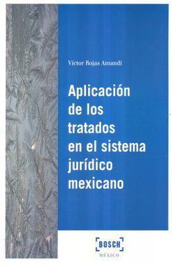 APLICACION DE LOS TRATADOS EN EL SISTEMA JURIDICO MEXICANO