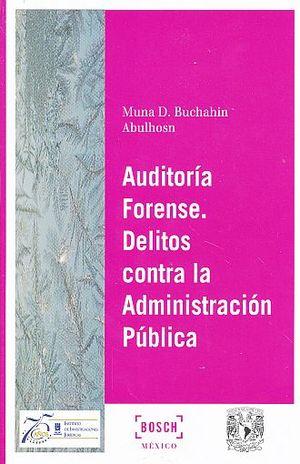 AUDITORIA FORENSE. DELITOS CONTRA LA ADMINISTRACION PUBLICA