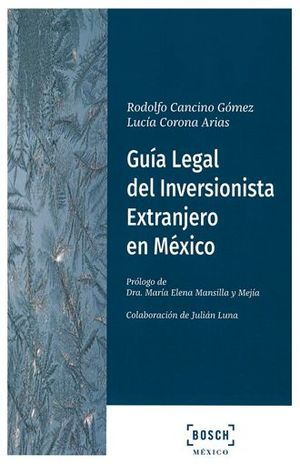 GUIA LEGAL DEL INVERSIONISTA EXTRANJERO EN MEXICO