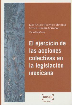 EJERCICIO DE LAS ACCIONES COLECTIVAS EN LA LEGISLACION MEXICANA, EL